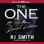 The One: The Life and Music of James Brown | [R. J. Smith]