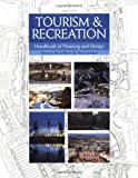 Tourism and Recreation Handbook of Planning and Design (Architectural Press Planning and Design Series)