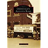 Greenvilles Augusta Road (Images of America) by Kelly Lee Odom  (Jul 30, 2012)