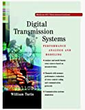 img - for Digital Transmission Systems: Performance Analysis and Modeling by William Turin (1998-11-03) book / textbook / text book