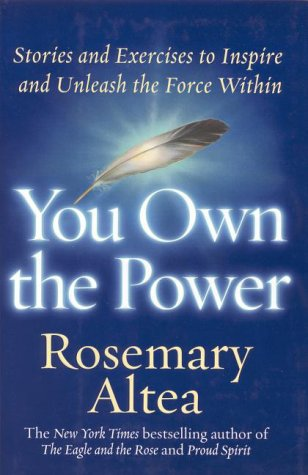 You Own the Power: Stories and Exercises to Inspire and Unleash the Force Within, Altea,Rosemary