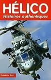 echange, troc Frédéric Lert - Hélico : Histoires authentiques