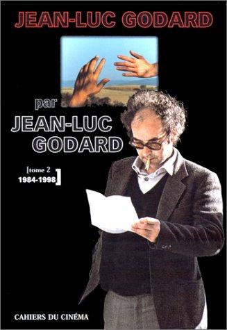 Jean-Luc Godard par Jean-Luc Godard 2 : 1984-1998