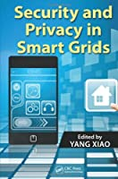 Security and Privacy in Smart Grids Front Cover