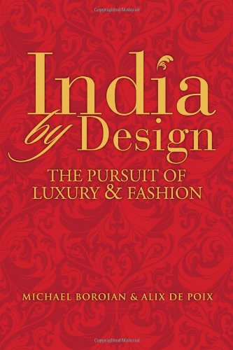 India by Design: The Pursuit of Luxury and Fashion