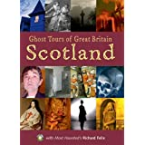 "Ghost Tour of Great Britain: Scotland (Most Haunted)von ""Richard Felix"""