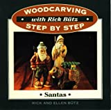 img - for Woodcarving with Rick Butz: Santas (Woodcarving Step by Step with Rick Butz) book / textbook / text book