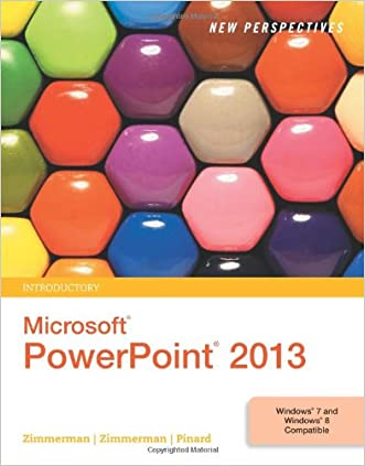 New Perspectives on Microsoft PowerPoint 2013, Introductory (New Perspectives Series)