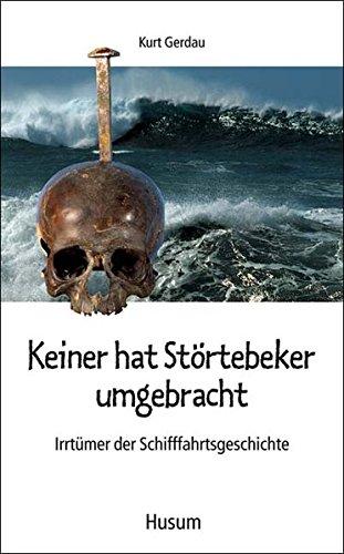 keiner-hat-stortebeker-umgebracht-irrtumer-der-schifffahrtsgeschichte