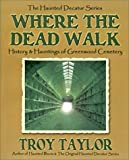 Where the Dead Walk (Haunted Decatur) (189252323X) by Taylor, Troy
