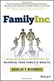 img - for Family Inc.: Using Business Principles to Maximize Your Family's Wealth (Wiley Finance) book / textbook / text book
