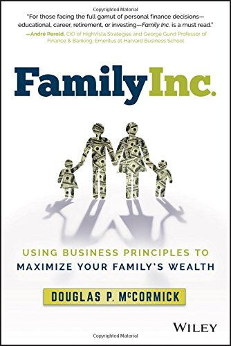 Family Inc.: Using Business Principles to Maximize Your Family's Wealth (Wiley Finance) (Personal And Family Finance compare prices)