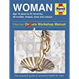 The Woman: A Practical Guide to Women's Health for Men (Haynes Family Manuals)by Dr. Ian Banks