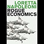 Rogue Economics: Capitalism's New Reality | Loretta Napoleoni