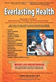 img - for Everlasting Health - Humanity's Guide to Understanding, Avoiding, and Reversing Disease book / textbook / text book