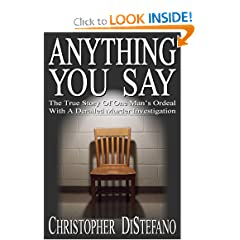 Anything You Say: The True Story Of One Man's Ordeal With A Derailed Murder Investigation