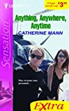 Anything, Anywhere, Anytime (037321815X) by Mann, Catherine