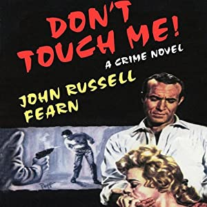 Don't Touch Me   [John Russell Fearn]