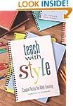 Teach With Style: Creative Tactics fo...