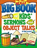 img - for The Really Big Book of Kids' Sermons and Object Talks with CDROM (Big Books (Gospel Light)) book / textbook / text book
