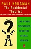 The Accidental Theorist: And Other Dispatches from the Dismal Science (Penguin Business Library) (0140286861) by Krugman, Paul