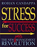 Stress for Success: The New Management Revolution