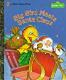 Big Bird Meets Santa Claus (0307988147) by Liza Alexander