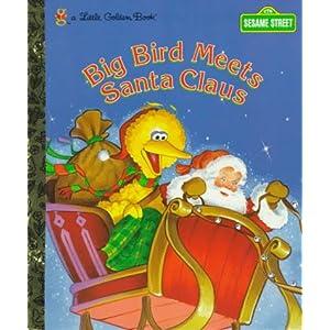 Big Bird Meets Santa Claus (Little Golden Books)