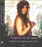 Kingdom of the Soul: Symbolist Art in...