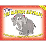 Allie the Allergic Elephant: A Children's Story of Peanut Allergies ~ Nicole Smith