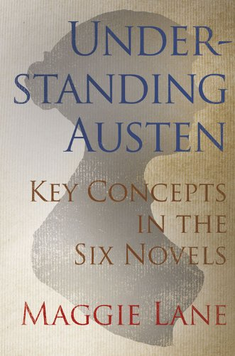 Maggie Lane - Understanding Austen: Key Concepts in the Six Novels