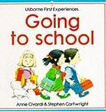 Anne Civardi Going to School (Usborne First Experiences)