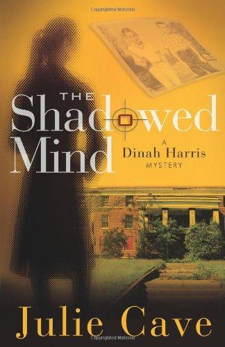 The Shadowed Mind (A Dinah Harris Mystery)
