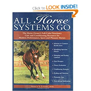 All Horse Systems Go: The Horse Owner's Full-Color Veterinary Care and Conditioning Resource for Modern Performance, Sport and Pleasure Horses