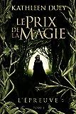 Le Prix de la magie, tome 1 : L'Epreuve...