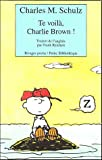 echange, troc Charles-M. Schulz - Te voilà, Charlie Brown
