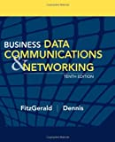 Business Data Communications and Networking