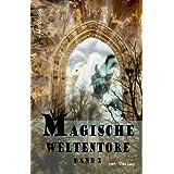 Magische Weltentore Band 2: Anthologie