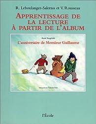 """Apprentissage de la lecture à partir de l'album """"L'Anniversaire de Monsieur Guillaume"""""""