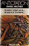 img - for Mais l'espace-- mais le temps-- (Collection