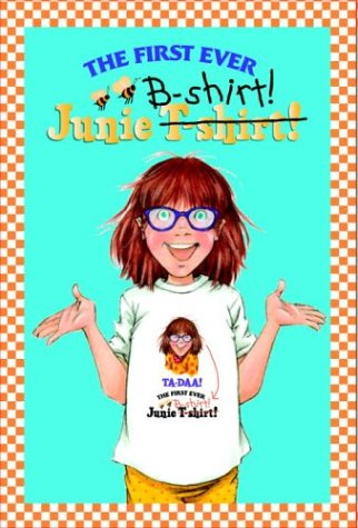 Junie B. Jones: First Ever Junie B-Shirt (A Stepping Stone Book(TM))