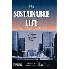 The Sustainable City: Urban Regeneration and Sustainability (Advances in Architecture)