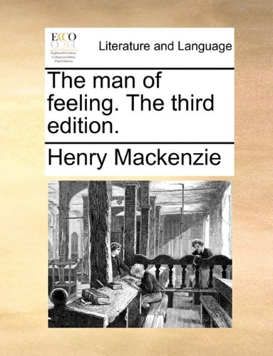 The man of feeling. The third edition.