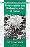 img - for Bioextraction and Biodeterioration of Metals (Biology of World Resources) book / textbook / text book