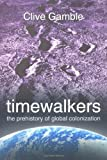 img - for Timewalkers: The Prehistory of Global Colonization book / textbook / text book