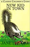 New Kid in Town (Classic Children's Story) (0613263669) by Oke, Janette