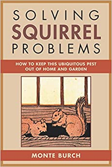 Solving squirrel problems how to keep this ubiquitous pest out of home and garden monte burch for How to keep squirrels out of my garden
