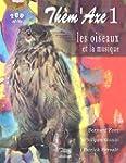 Les oiseaux et la musique (2CD audio)