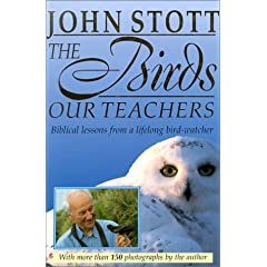 The Birds Our Teachers: Biblical Lessons from a Lifelong Bird Watcher