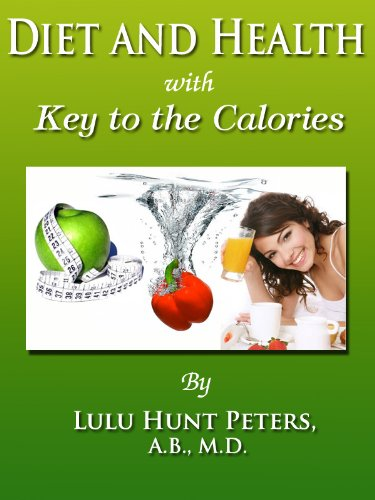 Diet and Health with Key to the Calories (Annotated)